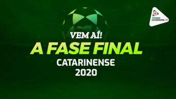 A Fase Final do Catarinense vem aí!
